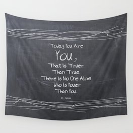 Lab No.4 -Today You are you, that is truer than true inspirational Quotes poste Wall Tapestry