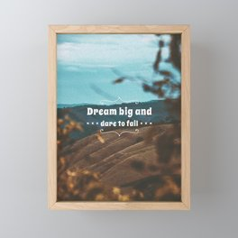 Dream big and dare to fail. Framed Mini Art Print