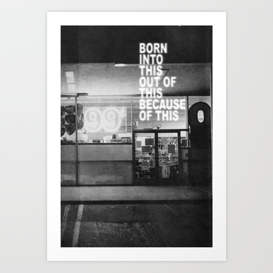 Born Into This Art Print
