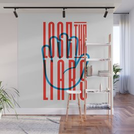 Lose The Liars Wall Mural