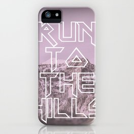 Run To The Hills iPhone Case