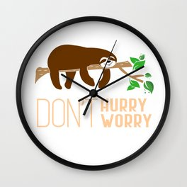 Don't Hurry Don't Worry Funny Animal Lover Sloth Sleep Design Wall Clock