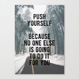 Motivational - Push Yourself Canvas Print