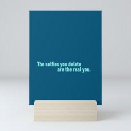 Delete Selfies Mini Art Print
