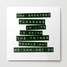 Greatest Pleasure Metal Print