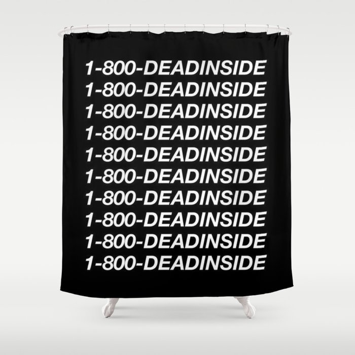 1800 Dead Inside Hotline Bling Drake Shower Curtain