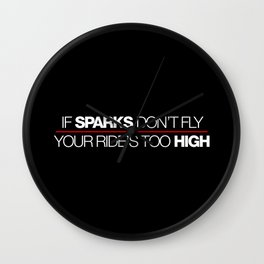 If sparks don't fly, your ride's too high v2 HQvector Wall Clock
