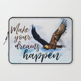 Make your dreams happen Laptop Sleeve