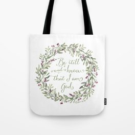 Be Still and Know Green - Psalm 46:10 Tote Bag