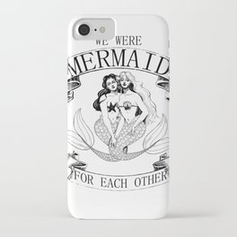 we were MERMAID for each other iPhone Case