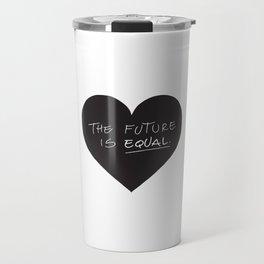 The Future is Equal Travel Mug