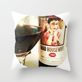 Mad Housewife & Wine Throw Pillow