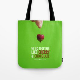 We Go Together Like Cherry & Chocolate Tote Bag