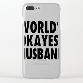 WORLD'S OKAYEST HUSBAND Clear iPhone Case