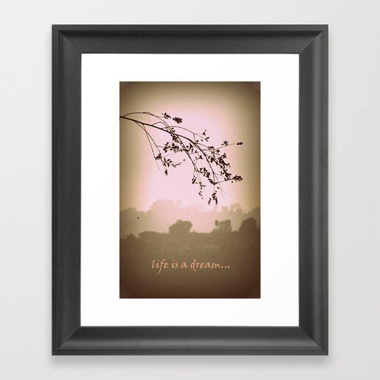 life is a dream Framed Art Print