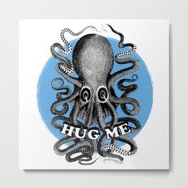 Hug me Metal Print
