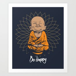Be Happy Little Buddha Art Print