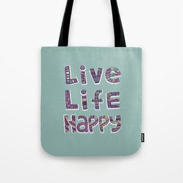 Live Life Happy Poster Tote Bag