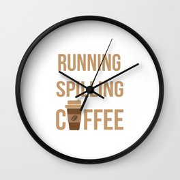 I Tried Running But I Kept Spilling My Coffee Gym Wall Clock