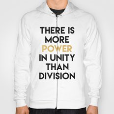 THERE IS MORE POWER IN UNITY THAN DIVISION Hoody