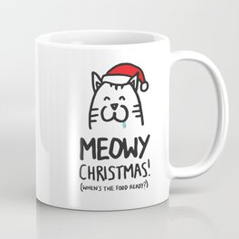 Meowy Christmas! (when's the food ready?) Coffee Mug