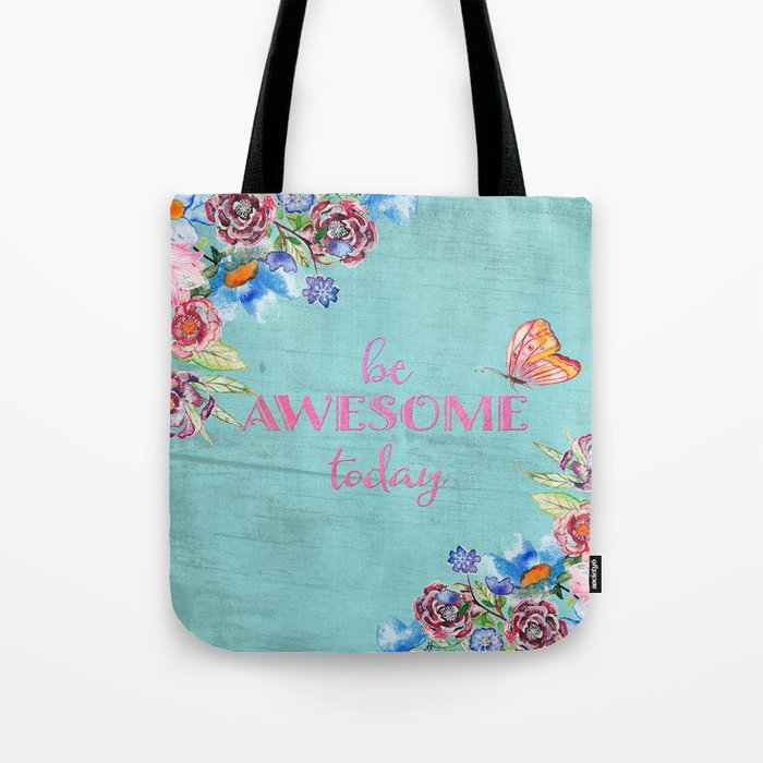 Be awesome today - Roses Flowers and Typography on aqua #Society6 Tote Bag