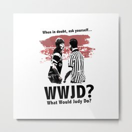 What would Judy do? Metal Print