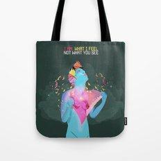 I am what I feel  Tote Bag