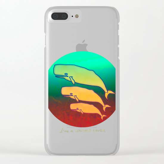 I am a Nature Lover / Whales Clear iPhone Case