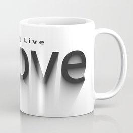 long live love  Coffee Mug