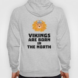 Vikings are born in the North T-Shirt D08u5 Hoody