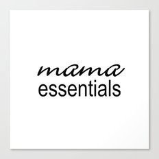 Mama Essentials Black & White Canvas Print