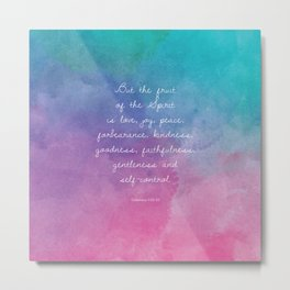 Galatians 5:22-23, Fruit of the Spirit Scripture Quote Metal Print
