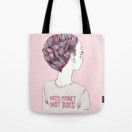 need money not boys Tote Bag