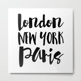 London New York Paris - Typography Metal Print