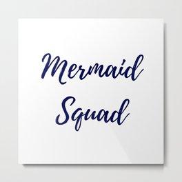 Mermaid Squad Metal Print