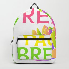 Wanted To Pause Time and Enjoy The Happenings Of Your Life? T-shirt Saying PAuse Breath Relax Backpack