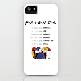 To be like friends · tv show iPhone Case