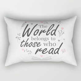 The world belongs to those who read Rectangular Pillow