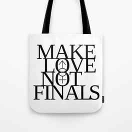 Make Love Not Finals (black) Tote Bag
