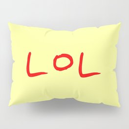 Lol -laughing out loud Pillow Sham