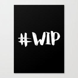 #WIP (White on Black) Canvas Print