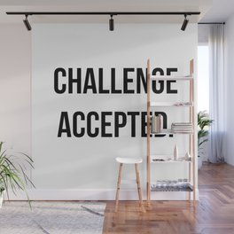 Challenge accepted Wall Mural