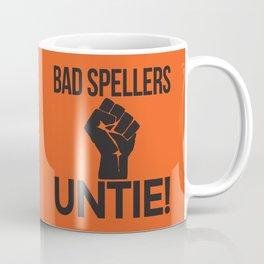 BAD SPELLERS UNTIE! (Orange) Coffee Mug