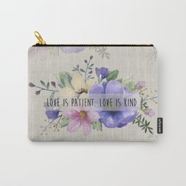 Love is Patient. Love is Kind. Carry-All Pouch