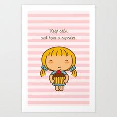Keep calm and have a cupcake. Art Print