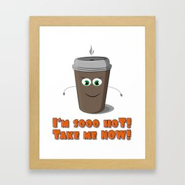 Hot coffee to go! Framed Art Print