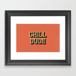 Chill Dude Framed Art Print