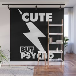 Cute But Psycho (black and white version) Wall Mural