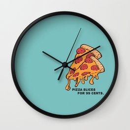Pizza Slices For 99 cents. Wall Clock
